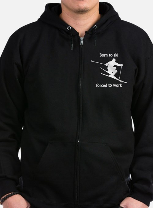 Born To Ski Forced To Work Zip Hoody