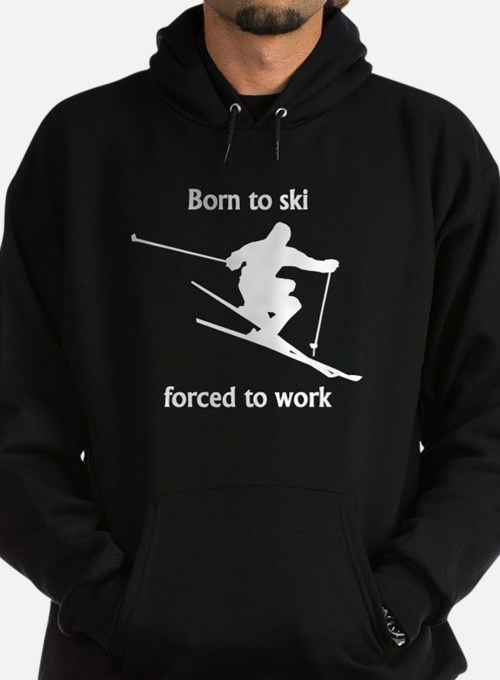 Born To Ski Forced To Work Hoody