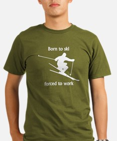 Born To Ski Forced To Work T-Shirt