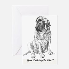 Mastiff You Talking To Me Greeting Card