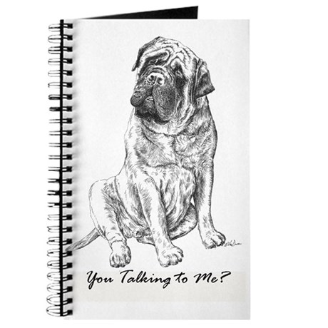 Mastiff You Talking To Me Journal
