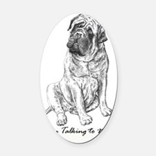 Mastiff You Talking To Me Oval Car Magnet