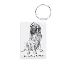 Mastiff You Talking To Me Keychains