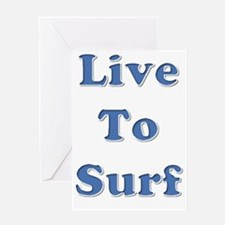 Live To Surf Greeting Card