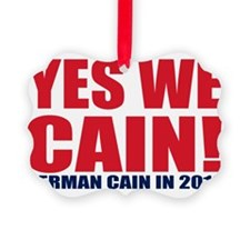 yes we cain Ornament