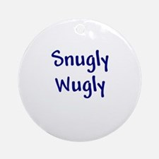 Snugly Wugly Ornament (Round)