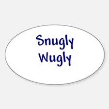 Snugly Wugly Oval Decal