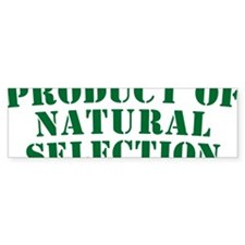 Product Of Natural Selection G Bumper Sticker