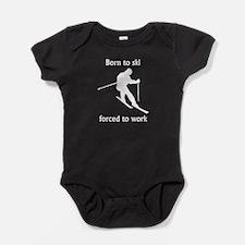 Born To Ski Forced To Work Baby Bodysuit