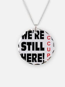 were still here occupy Necklace