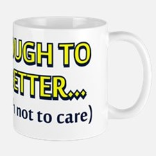 old enough to know better smart enough  Mug