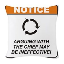Chief_Notice_Argue_RK2011 Woven Throw Pillow