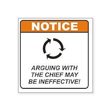 "Chief_Notice_Argue_RK2011 Square Sticker 3"" x 3"""