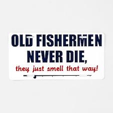 old fishermen never die lig Aluminum License Plate