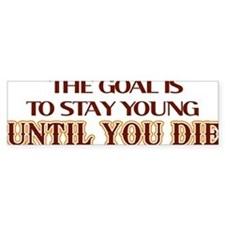 stay young then die lights Bumper Sticker