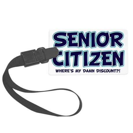 senior citizen damn discount lig Large Luggage Tag