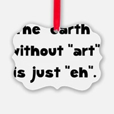 Earth Without Art Black Ornament