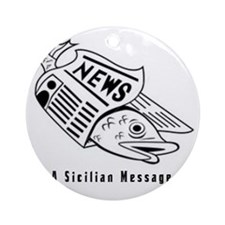 Sicilian Message - outside Round Ornament