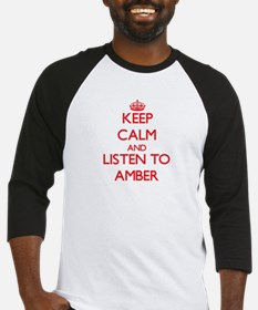 Keep Calm and listen to Amber Baseball Jersey