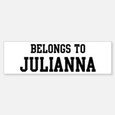 Belongs to Julianna Bumper Bumper Bumper Sticker