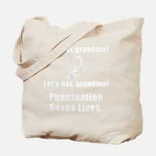 Punctuation Saves Lives White Tote Bag