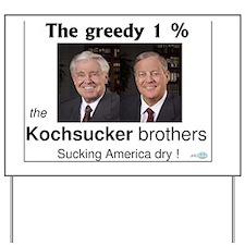 KOCHsucker brothers  9oct111 Yard Sign