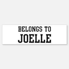 Belongs to Joelle Bumper Bumper Bumper Sticker