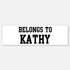 Belongs to Kathy Bumper Bumper Bumper Sticker