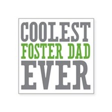 "Coolest Foster Dad Square Sticker 3"" x 3"""
