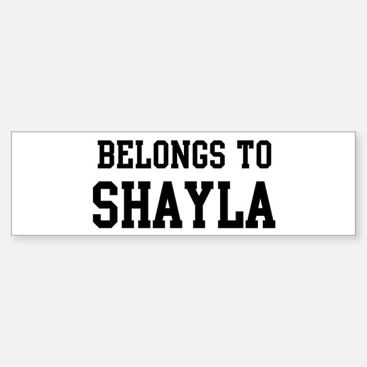 Belongs to Shayla Bumper Bumper Bumper Sticker