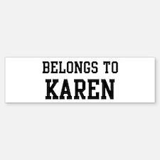 Belongs to Karen Bumper Bumper Stickers