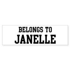 Belongs to Janelle Bumper Bumper Sticker