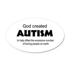 Autism offsets boredom Oval Car Magnet
