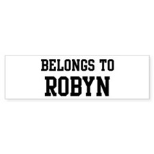 Belongs to Robyn Bumper Bumper Sticker