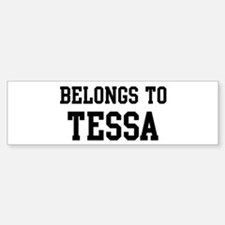 Belongs to Tessa Bumper Bumper Bumper Sticker