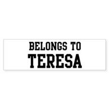 Belongs to Teresa Bumper Bumper Sticker