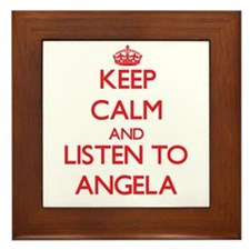 Keep Calm and listen to Angela Framed Tile