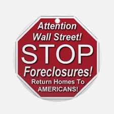 attention_Wall_Street_stop_foreclos Round Ornament