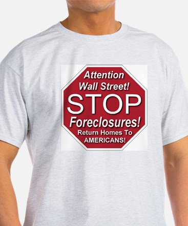 attention_Wall_Street_stop_foreclosu T-Shirt