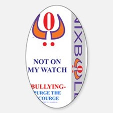 P. NOT ON MY WATCH F3 WHT Sticker (Oval)