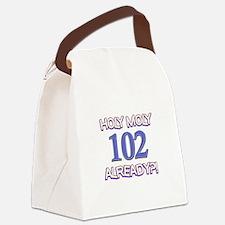 Holy Moly 102 already Canvas Lunch Bag