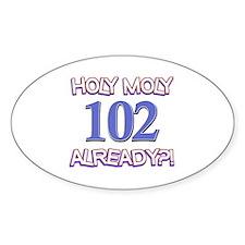 Holy Moly 102 already Decal