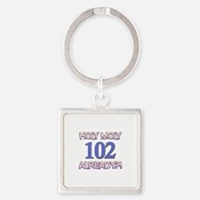 Holy Moly 102 already Square Keychain