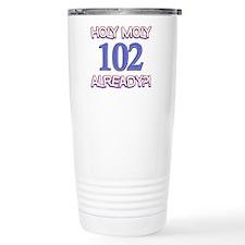 Holy Moly 102 already Travel Mug