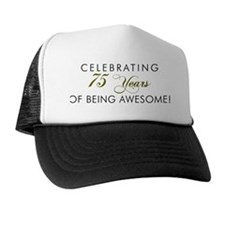 Celebrating 75 Years Awesome Trucker Hat