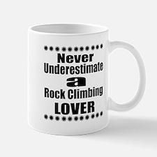 Never Underestimate Rock Climbin Mug