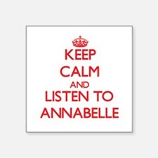 Keep Calm and listen to Annabelle Sticker
