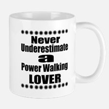 Never Underestimate Power Walkin Mug