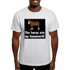 horse ate my homeworkd T-Shirt