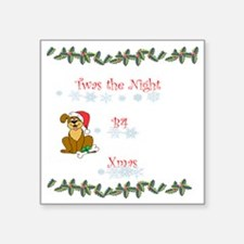 "Twas the night b4 xmas 11-1 Square Sticker 3"" x 3"""